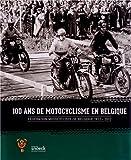 100 ans de motocyclisme en Belgique - Fédération motocycliste de Belgique 1912-2012
