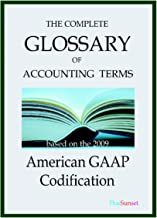 The Complete Glossary of Accounting Terms. American GAAP Codification.