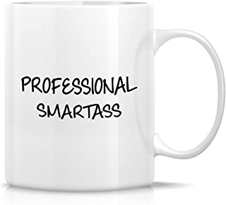 Retreez Funny Mug - Professional Smartass Office Quote 11 Oz Ceramic Coffee Mugs - Funny, Sarcasm, Sarcastic, Motivational, Inspirational birthday gifts for friends, coworkers, siblings, dad, mom