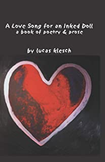 A Love Song for an Inked Doll: A Book of Poetry & Prose