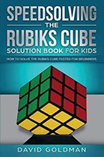 Speedsolving the Rubik's Cube Solution Book for Kids: How to Solve the Rubik's Cube Faster for Beginners (2)