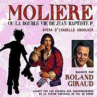 Moliere Ou La Double Vie De Jean-Ba