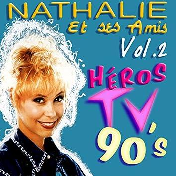 Nathalie et ses amis - Héros TV 90's - Vol. 2