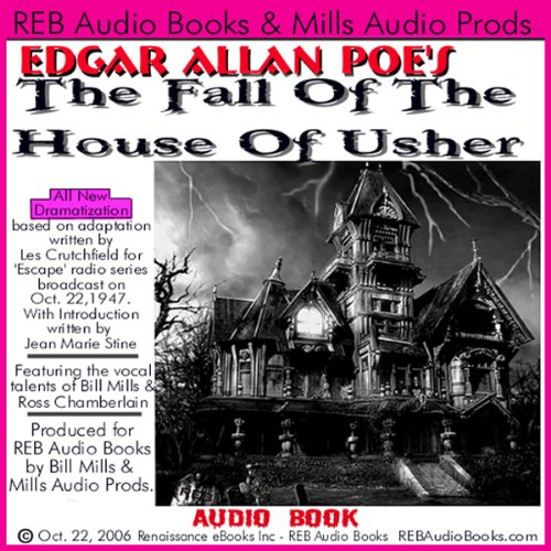 The Fall of the House of Usher (Dramatized)                   By:                                                                                                                                 Edgar Allan Poe,                                                                                        Les Crutchfield                               Narrated by:                                                                                                                                 Bill Mills,                                                                                        Ross Chamberlain                      Length: 36 mins     48 ratings     Overall 3.7