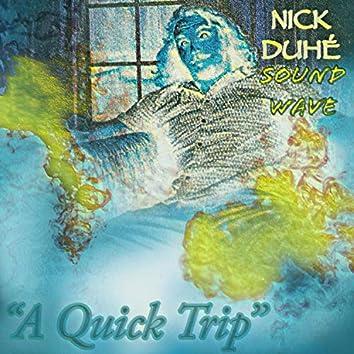 A Quick Trip