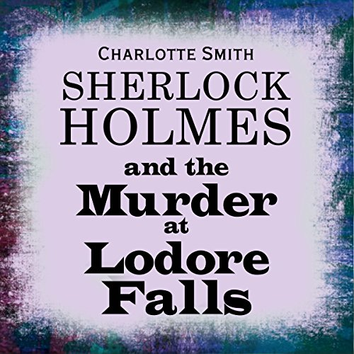 Sherlock Holmes and the Murder at Lodore Falls cover art