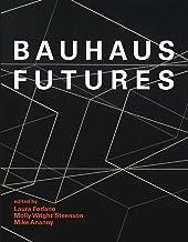 Bauhaus Futures (The MIT Press)