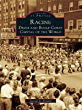 Racine: Drum and Bugle Corps Capital of the World (Images of America) (English Edition)