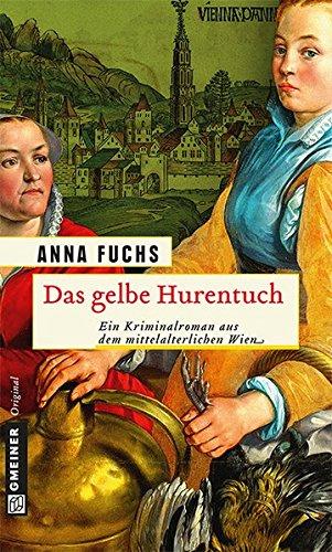 Das gelbe Hurentuch (Historische Romane im GMEINER-Verlag)