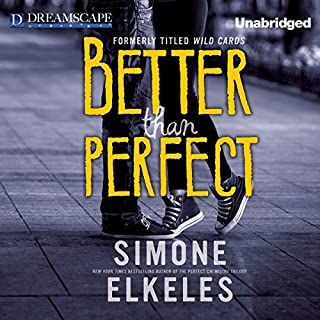 Better Than Perfect                   By:                                                                                                                                 Simone Elkeles                               Narrated by:                                                                                                                                 Amy Rubinate,                                                                                        Kirby Heyborne                      Length: 8 hrs and 53 mins     42 ratings     Overall 4.3