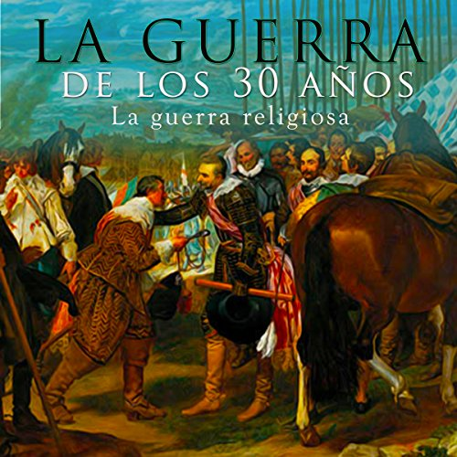 La guerra de los 30 años [The Thirty Years' War]  Audiolibri