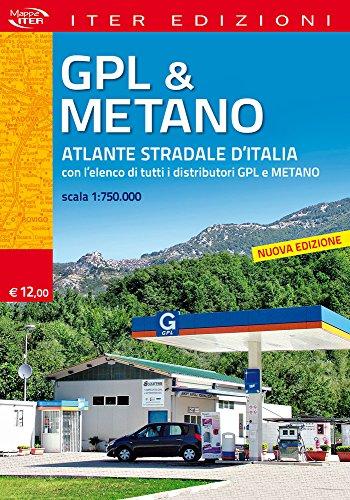Gpl & metano. Atlante stradale d'Italia 1:750.000. Con l'elenco di tutti i distributori GPL e Metano