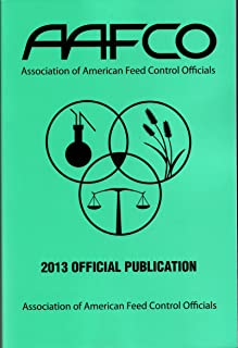 AAFCO 2013 Official Publication Association of American Feed Control Officials