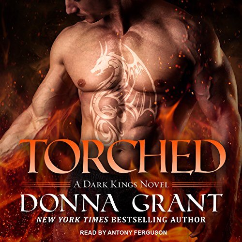 Torched     Dark Kings Series, Book 13               By:                                                                                                                                 Donna Grant                               Narrated by:                                                                                                                                 Antony Ferguson                      Length: 10 hrs and 59 mins     1 rating     Overall 4.0