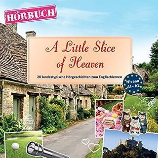 A Little Slice of Heaven (PONS Hörbuch Englisch): 20 landestypische Hörgeschichten zum Englischlernen Titelbild