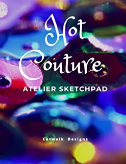 """Hot Couture: Atelier Sketchpad - Fashion Designers Drawing and Sketching Notebook 100 Pages 8.5""""x11"""" Smooth Surface"""