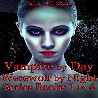 Vampire by Day, Werewolf by Night Series: Books 1 to 4 audiobook cover art