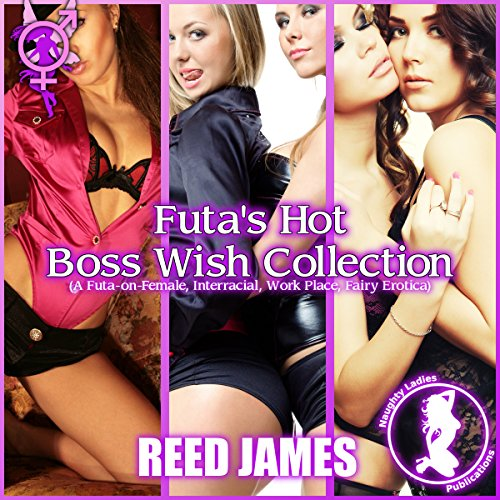 Futa's Hot Boss Wish Collection     The Futa Fairy Collection, Book 7              By:                                                                                                                                 Reed James                               Narrated by:                                                                                                                                 Concha di Pastoro                      Length: 2 hrs and 5 mins     Not rated yet     Overall 0.0