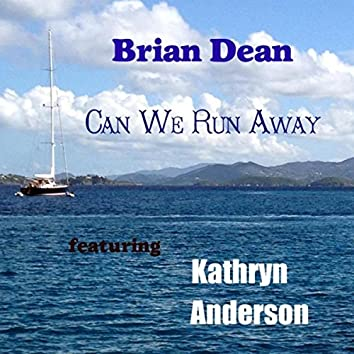 Can We Run Away (feat. Kathryn Anderson)