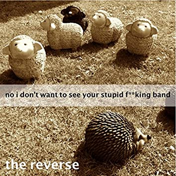 No I Don't Want to See Your Stupid F**king Band