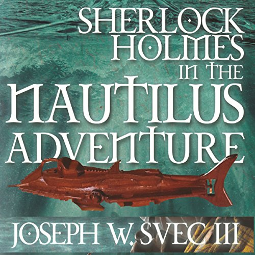 Sherlock Holmes in The Nautilus Adventure audiobook cover art