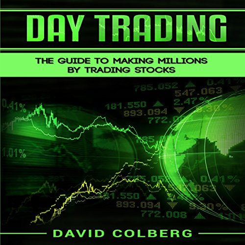 Day Trading: The Guide to Making Millions by Trading Stocks audiobook cover art