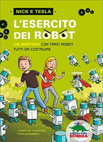 L'esercito dei robot. Un mistero con tanti robot tutti da costruire