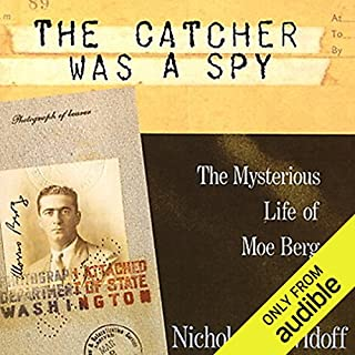 The Catcher Was a Spy     The Mysterious Life of Moe Berg              Written by:                                                                                                                                 Nicholas Dawidoff                               Narrated by:                                                                                                                                 Jeff Kramer                      Length: 11 hrs and 25 mins     1 rating     Overall 1.0