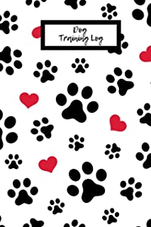 Dog Training Log: Instructor/ Owner Log Book To Train Your Pet, Keep A Record & Template Log Note