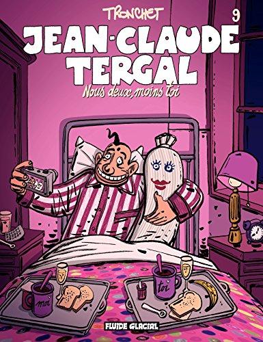 Jean-Claude Tergal (Tome 9) - Nous deux, moins toi