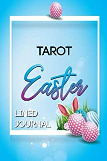 Tarot Easter lined Journal: Stunning journal for writting emotions and wishes for the happy Easter, and keep easter memory