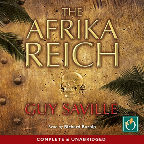 The Afrika Reich                   By:                                                                                                                                 Guy Saville                               Narrated by:                                                                                                                                 Richard Burnip                      Length: 16 hrs and 25 mins     1 rating     Overall 5.0