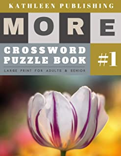 Crossword Puzzle Books: More 50 Easy Puzzles Large Print Crosswords To Keep You Entertained For Hours | flowers design (crossword books quick)