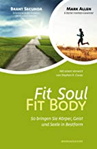 Fit Soul - Fit Body: So bringen Sie Körper, Geist und Seele in Bestform (German Edition)