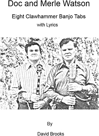 Doc and Merle Watson: Eight Clawhammer Banjo Tabs