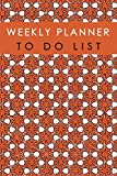Weekly Planner To Do List: Remember List Notebook Time Management Note Diary Schedule Record School Home Office Size 6x9 Inch 110 Pages (Weekly Planner Schedule To do list)