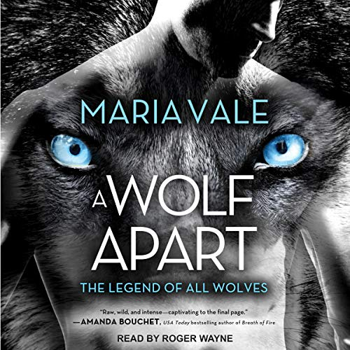 A Wolf Apart: Legend of All Wolves Series, Book 2