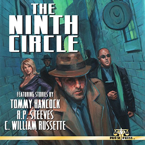 The Ninth Circle                   By:                                                                                                                                 Tommy Hancock,                                                                                        C. William Russette,                                                                                        R. P. Steeves                               Narrated by:                                                                                                                                 5395 MEDIA LLC                      Length: 3 hrs and 4 mins     Not rated yet     Overall 0.0