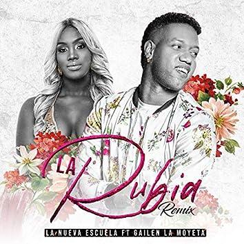 La Rubia (feat. Gailen La Moyeta) [Remix]