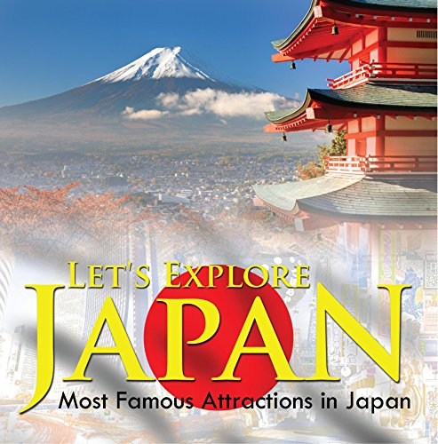 Let's Explore Japan (Most Famous Attractions in Japan): Japan Travel Guide (Children's Explore the World Books) (English Edition)