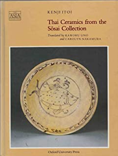 Thai Ceramics from the Sosai Collection (The Asia Collection)