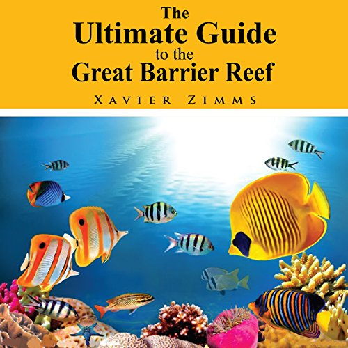 The Ultimate Guide to the Great Barrier Reef audiobook cover art
