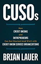CUSOs: How Credit Unions and Entrepreneurs Can Get Started (And Win!) with Credit Union Service Organizations