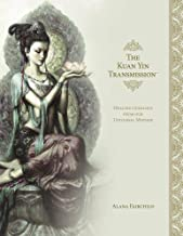 The Kuan Yin Transmission Book: Healing Guidance from our Universal Mother