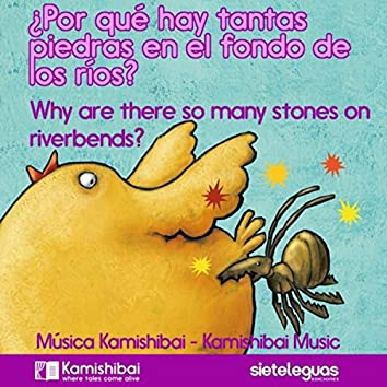 Por Qué Hay Tantas Piedras en el Fondo de los Ríos?: Música Kamishibai (Why Are There so Many Stones On Riverbends?: Kamishibai Music)