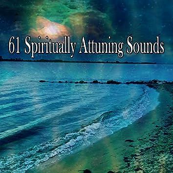 61 Spiritually Attuning Sounds