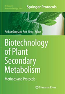 Biotechnology of Plant Secondary Metabolism: Methods and Protocols (Methods in Molecular Biology)