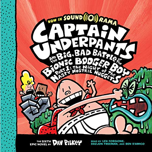 Captain Underpants and the Big, Bad Battle of the Bionic Booger Boy, Part 1: The Night of the Nasty Nostril Nuggets audiobook cover art