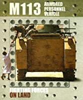M113 Armed Personnel Vehicle (Fighting Forces on Land)