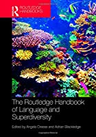 The Routledge Handbook of Language and Superdiversity (Routledge Handbooks in Applied Linguistics)